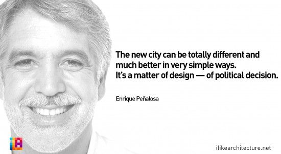 Quote #84 – Enrique Peñalosa I Like Architecture