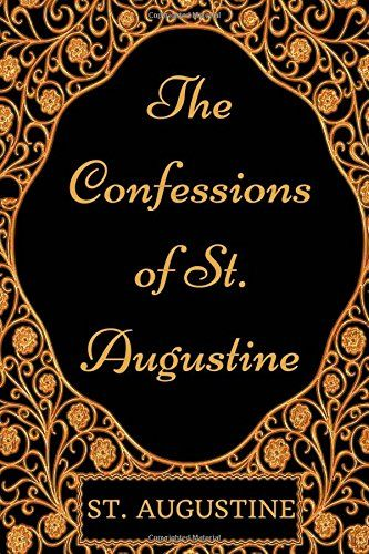 PDF DOWNLOAD The Confessions of St. Augustine: By St. Augustine - Illustrated Free PDF - ePUB - eBook Full Book Download Get it Free >> http://library.com-getfile.network/ebook.php?asin=1975735900 Free Download PDF ePUB eBook Full Book The Confessions of St. Augustine: By St. Augustine - Illustrated pdf download and read online