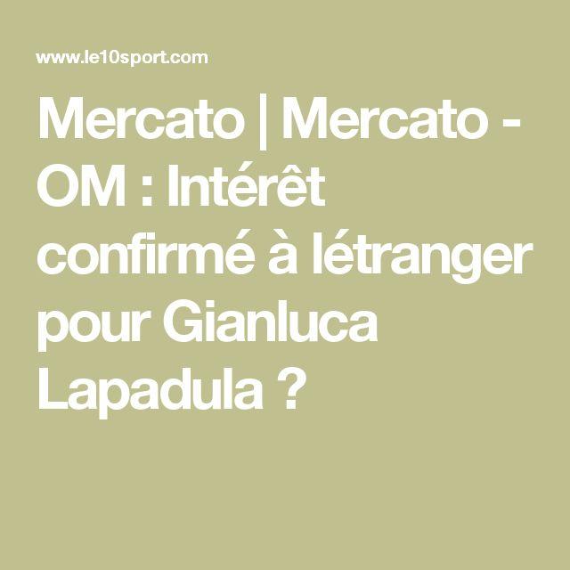Mercato | Mercato - OM : Intérêt confirmé à létranger pour Gianluca Lapadula ?