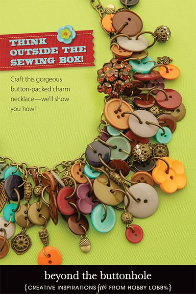 Hobby Lobby Project - Beyond the Buttonhole - buttons, necklace, craft, jewelry, charms, wearable