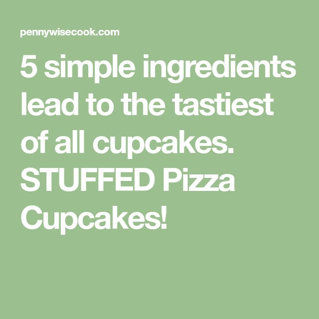 5 simple ingredients lead to the tastiest of all cupcakes. STUFFED Pizza Cupcakes!