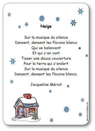 Paroles de la poésie Neige de Jacqueline Mériot : Sur la musique du silence, Dansent, dansent les flocons blancs, Qui se balancent, Et qui s'en vont...