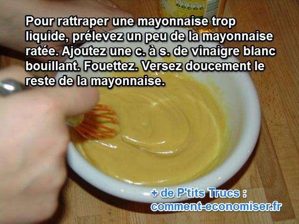 comment rattraper une mayonnaise trop liquide comment