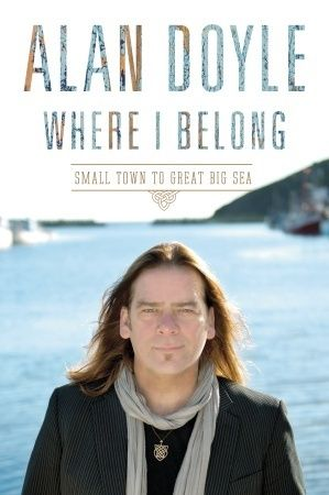 Where I Belong by Alan Doyle. Want this book too!