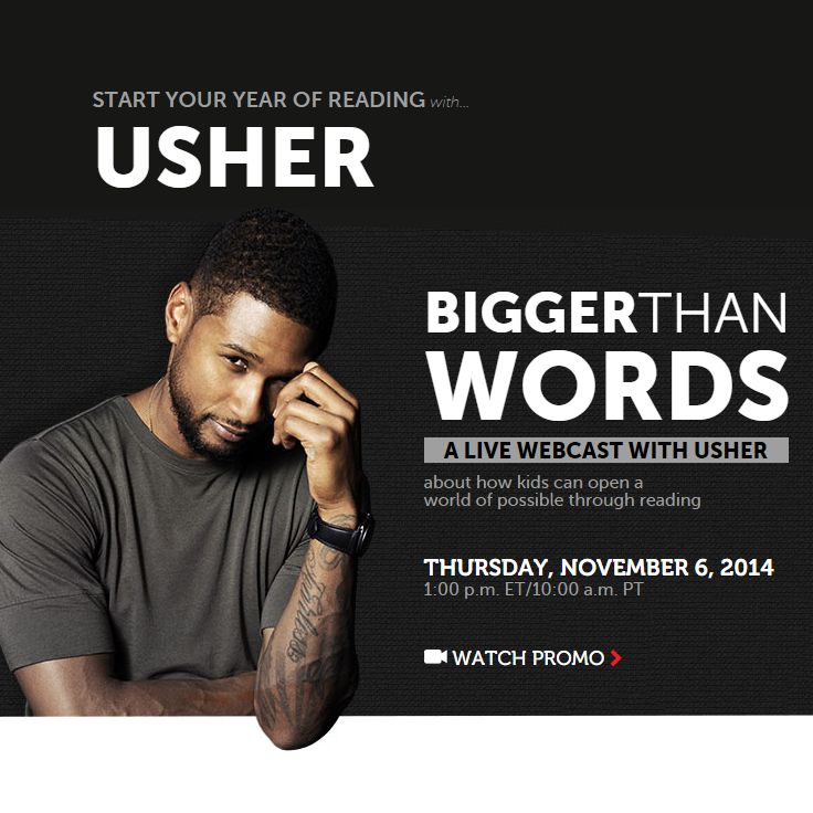 Join superstar Usher for a live performance and special program about how kids can open a world of possible through reading. Sign up today!