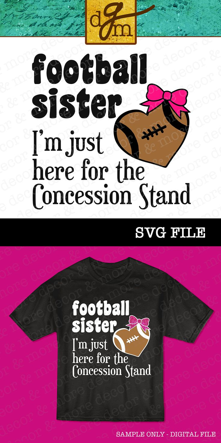 Football Sister SVG File. Make the perfect Football Sister shirt for the girl who frequents the Concession Stand more than the actual stands! Click through for a closer view!