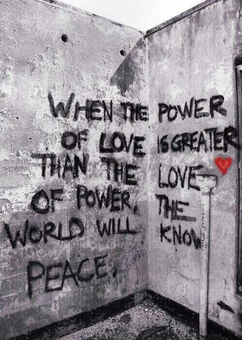 "#When the power of love is greater than the love of power, the world will know peace."" #worldpeace"