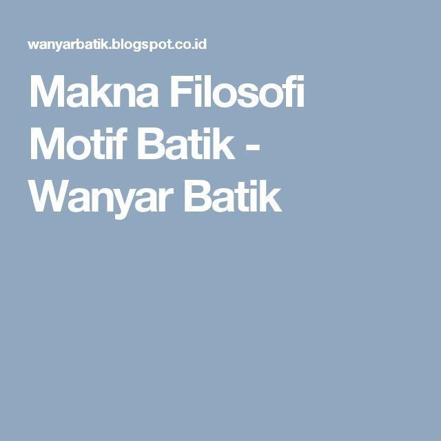 Makna Filosofi Motif Batik - Wanyar Batik