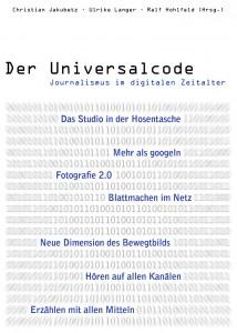 """""""Universalcode - Journalismus im digitalen Zeitalter"""""""