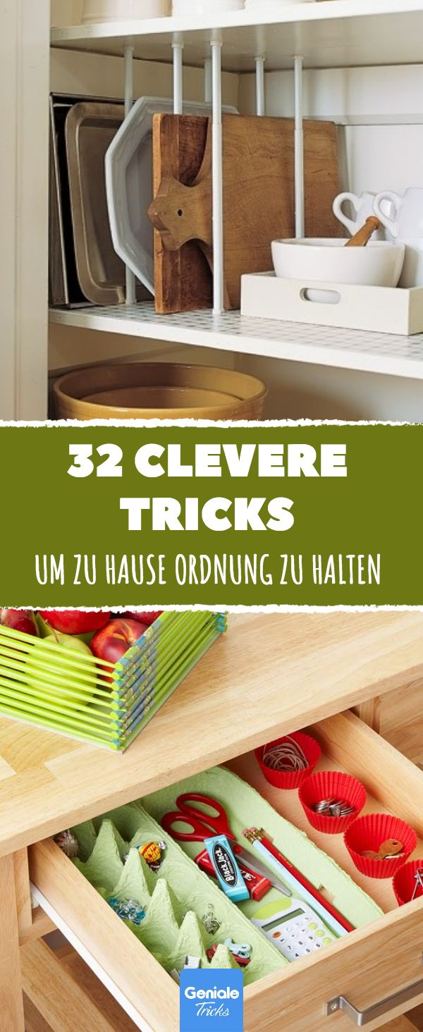 32 clever tricks to keep your home in order.