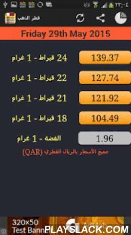 Qatar Daily Gold Price  Android App - playslack.com ,  This app provides local gold price in Qatar. Internet connection is required to run this app.Features:- English / العربية- Currencies Qatari Riyal - QR- Karats 24 Karat, 22 karat and 18 karat- Today Morning, Evening, Yesterday price- Charts for  -- Live Rates as of now -- 30 Days  -- 60 Days  -- 6 Months  -- 1 Year  -- 5 Year  -- 10 Year - zoom in/out for charts and graphs- HD / retina displaySupport ---------------- for any complaints…