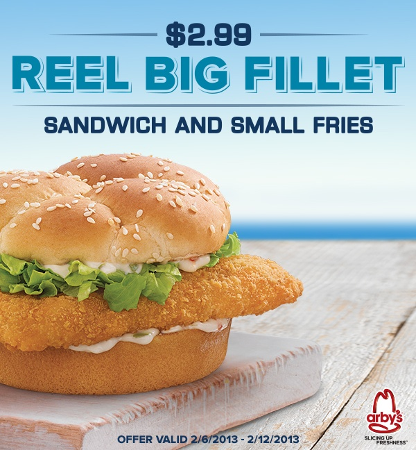 Catch a Reel Big Fillet and small fries at Arbys® for only $2.99. Print coupon here. Offer valid 2/6/2013-2/12/13.