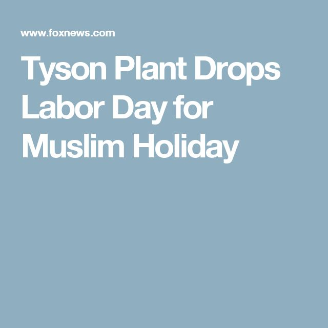 Tyson Plant Drops Labor Day for Muslim Holiday