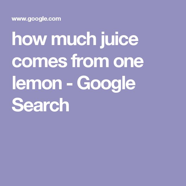 how much juice comes from one lemon - Google Search