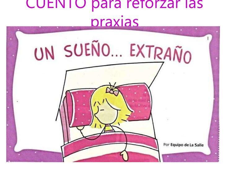 Cuento para reforzar las praxias. UN SUEÑO...EXTRAÑO by SusanaMaestradeAL Corralejo Barrero via slideshare