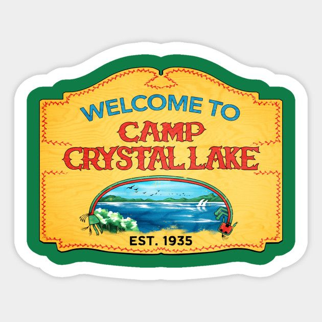 Welcome To Camp Crystal Lake Crystal Lake Crystals Lake