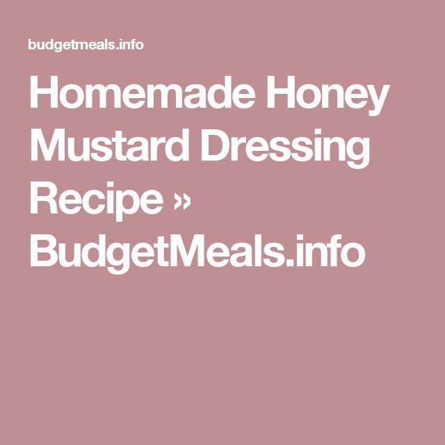 Homemade Honey Mustard Dressing Recipe » BudgetMeals.info