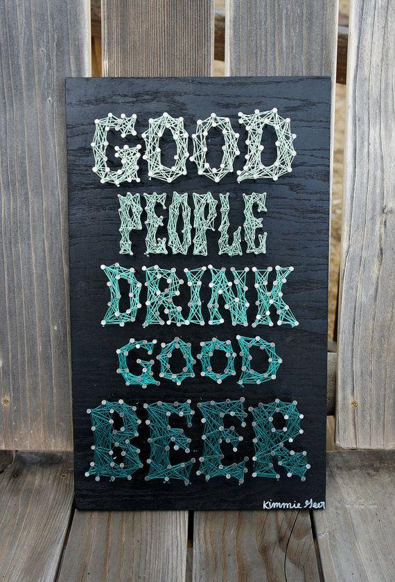 Good People Drink Good Beer - Typography - Nail & String Art  www.etsy.com/shop/kimberlygeer