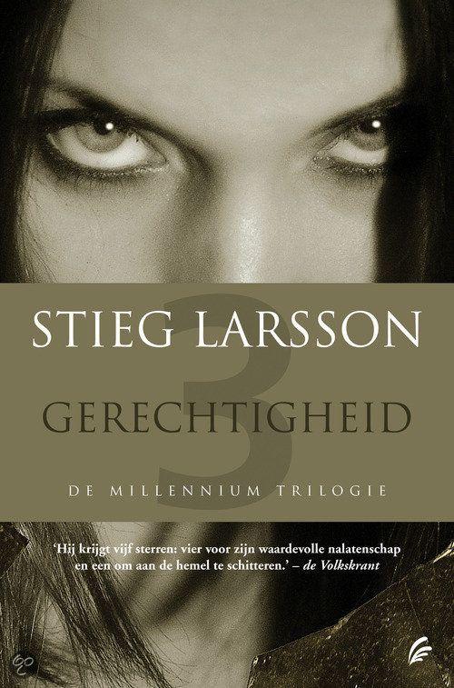 Gerechtigheid - Stieg Larsson. De Millennium Trilogie. Wauw!