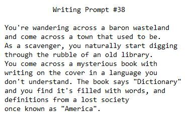 "writing prompt - You're wandering across a barren wasteland and come across a town that used to be. As a scavenger, you naturally start digging through the rubble of an old library. You come across a mysterious book with writing on the cover in a language you don't understand. The book says ""Dictionary"" and you find it's filled with words and definitions from a lost society once known as ""America""."