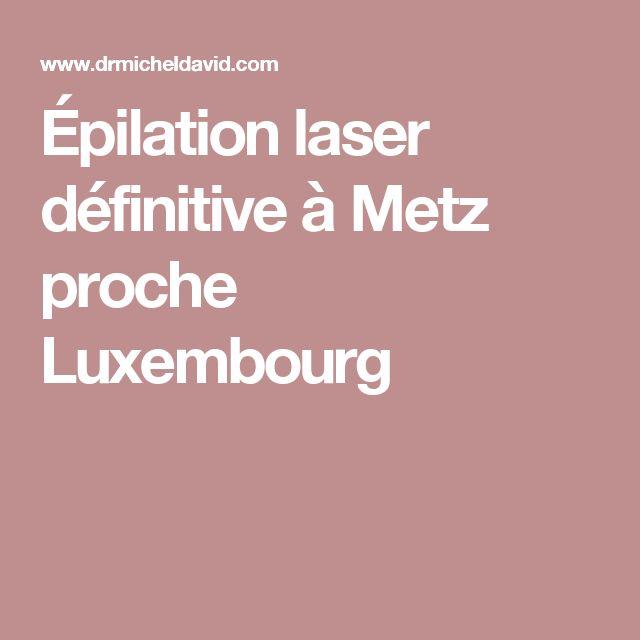 Épilation laser définitive à Metz proche Luxembourg