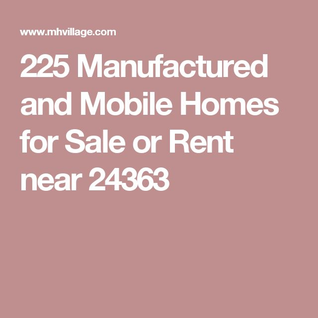 225 Manufactured and Mobile Homes for Sale or Rent near 24363