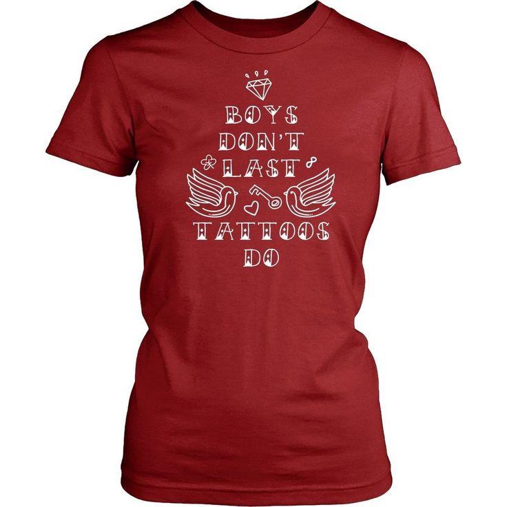 Tattoo T Shirt - Boys don't last forever Tattoos do