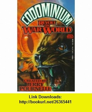 Codominium Revolt on War World (9780671721268) Jerry Pournelle , ISBN-10: 0671721267  , ISBN-13: 978-0671721268 ,  , tutorials , pdf , ebook , torrent , downloads , rapidshare , filesonic , hotfile , megaupload , fileserve