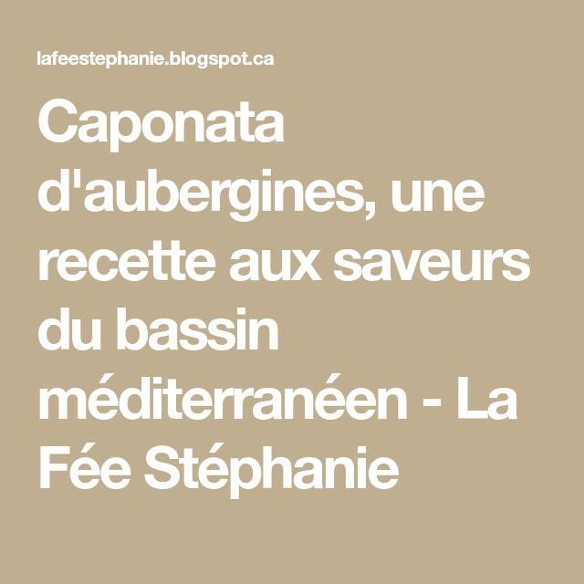 Caponata d'aubergines, une recette aux saveurs du bassin méditerranéen - La Fée Stéphanie