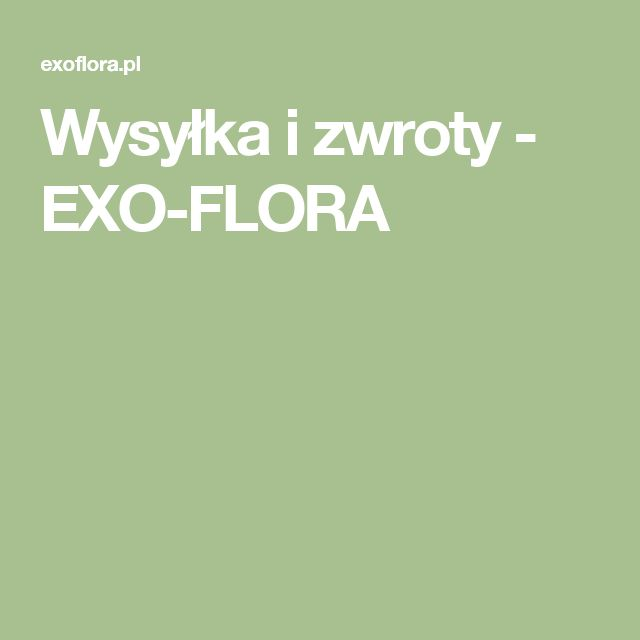 Wysyłka i zwroty - EXO-FLORA