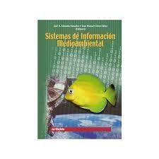 Sistemas de información medioambiental / José Ángel Taboada González, José Manuel Cotos Yáñez [editores]. - [La Coruña] : Netbiblo, 2005