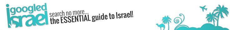 The ESSENTIAL guide to Israel | igoogledisrael.com