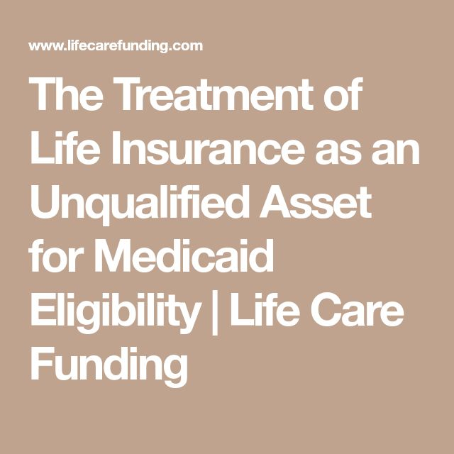 The Treatment of Life Insurance as an Unqualified Asset for Medicaid Eligibility | Life Care Funding