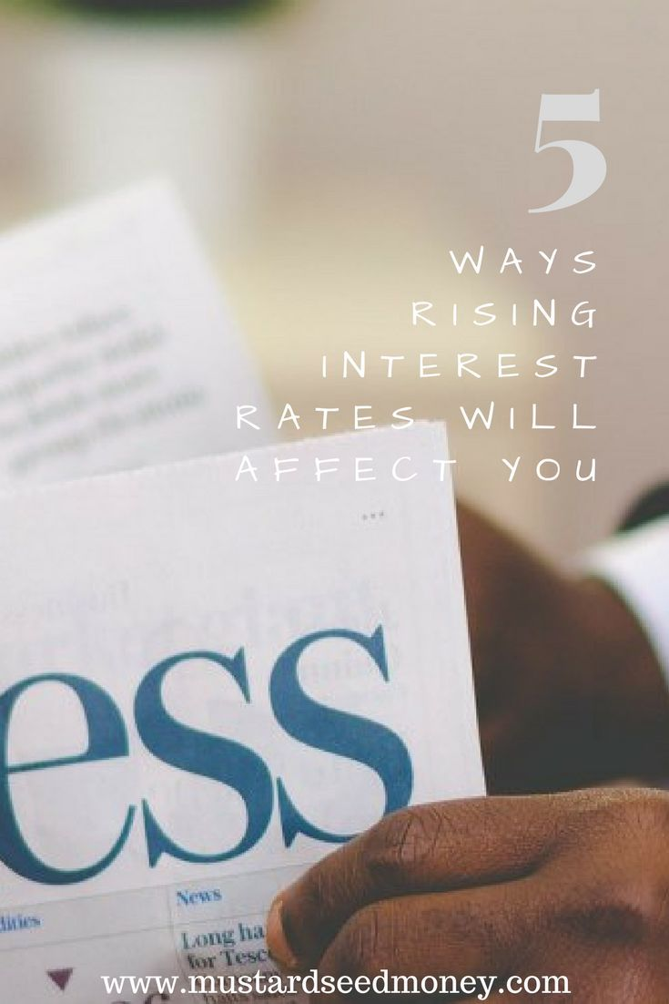 Do you know what rising interests mean for you? Read the five ways that they might affect you, your bank accounts, the dollar, stocks, bonds, and housing.