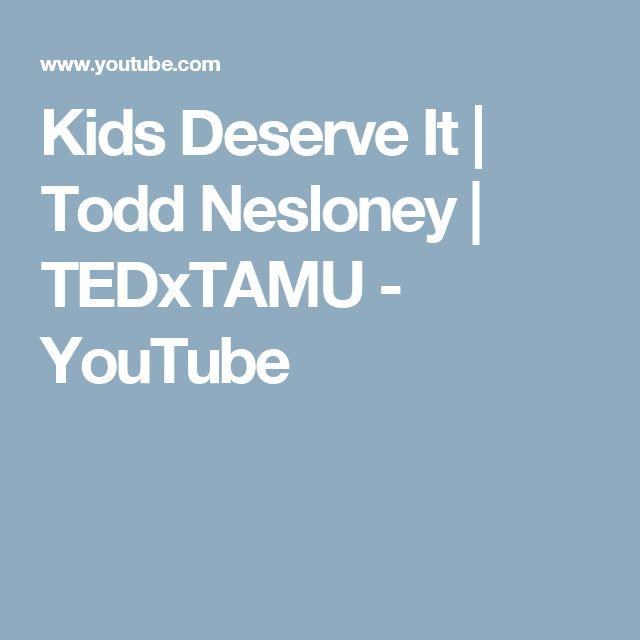 Kids Deserve It | Todd Nesloney | TEDxTAMU - YouTube
