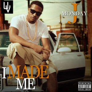 J Monday's free EP 'I Made Me' - @Heisttrack @TheRealJMonday #newmixtape