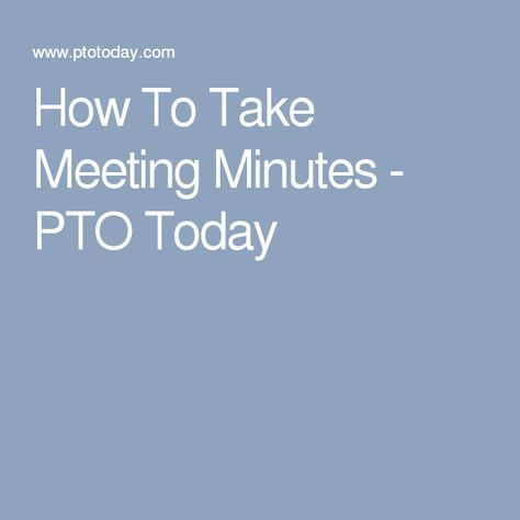 How To Take Meeting Minutes - PTO Today