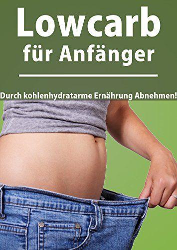 Fett verbrennen am Bauch mit Lowcarb: Verlieren Sie 5 Pfund in einer Woche! von [Suchner, Mila]