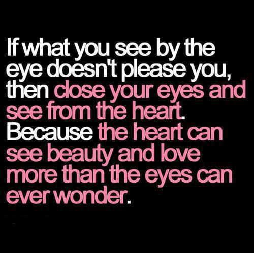 Close your eyes and see from the heart
