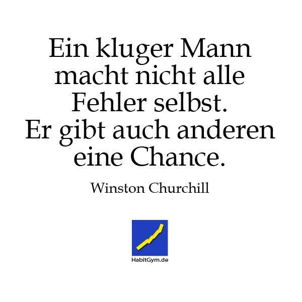 Motivierendes Zitat - Winston Churchill - Ein kluger Mann macht nicht alle Fehler selbst, Er gibt auch anderen eine Chance