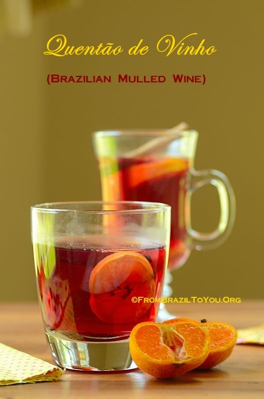 Quentão de Vinho (Brazilian Mulled Wine) -- An aromatic beverage made from red wine, ginger, orange, and spices.