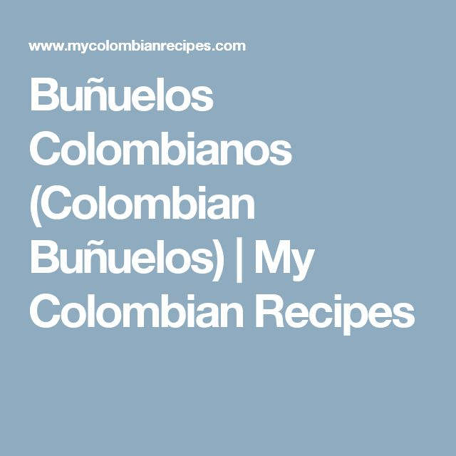 Buñuelos Colombianos (Colombian Buñuelos) | My Colombian Recipes