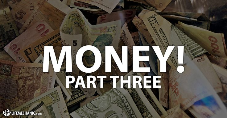 Money! Part Three What are your thoughts on money?  Money is______________?  Money means for me______________?  The way you think and feel about money is a pretty big deal.  I want to help you to reprogram, reframe, and change your paradigm on money. https://lifemechanic.com/money-part-three/