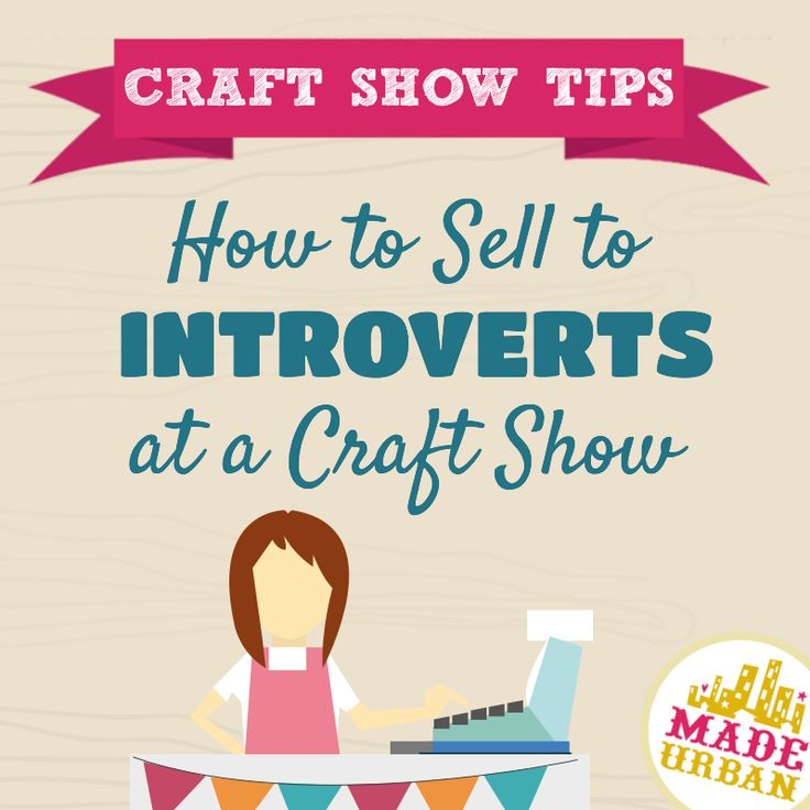 How to sell to introverts at a craft show crafts for Free places to sell crafts online