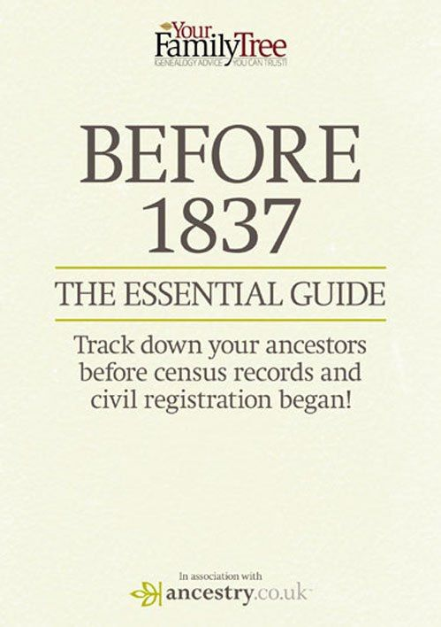 ~BEFORE 1837 Essential Guide...Track down your ancestors before census records & civil registrations began!~
