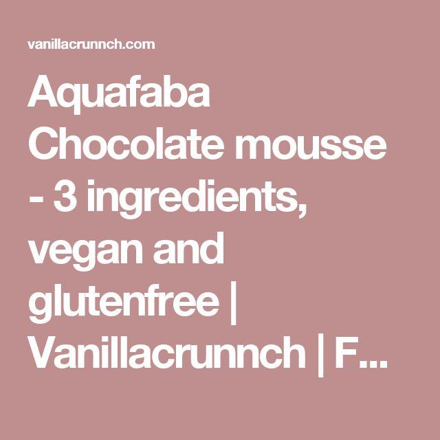 Aquafaba Chocolate mousse - 3 ingredients, vegan and glutenfree | Vanillacrunnch | Food & Lifestyle Blogger