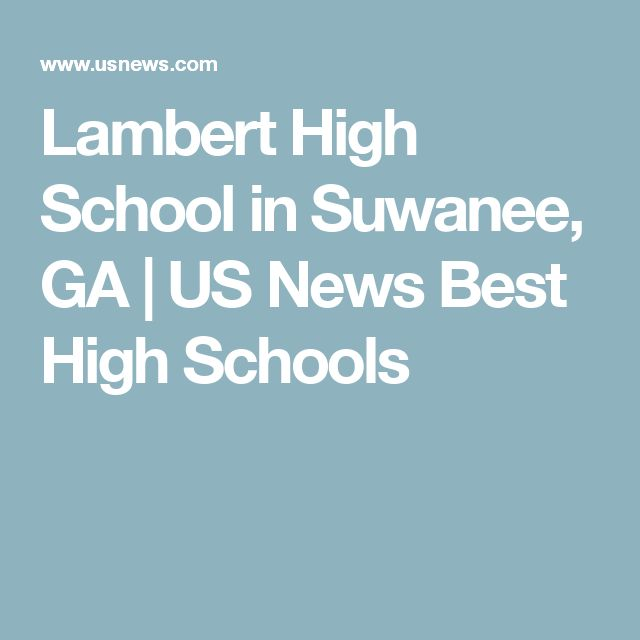 Lambert High School in Suwanee, GA   US News Best High Schools