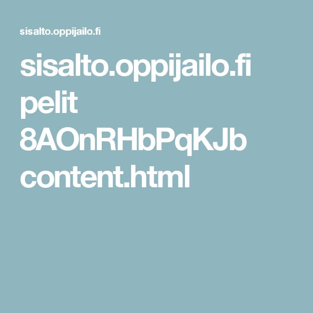 sisalto.oppijailo.fi pelit 8AOnRHbPqKJb content.html