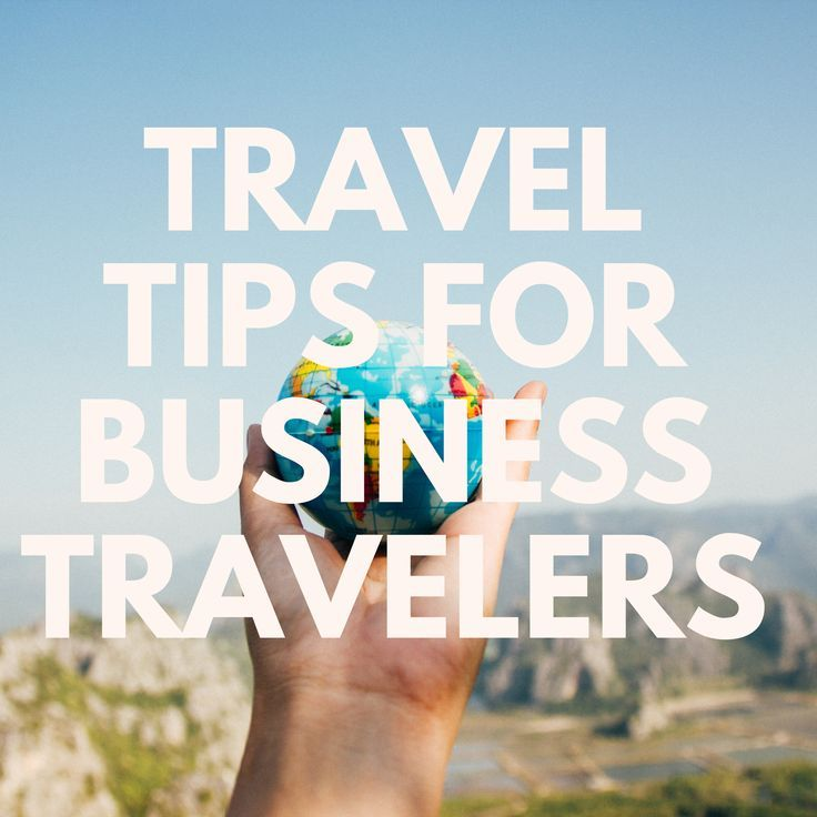 Here Is My List Of Travel Tips For Frequent Business Travelers If You Re Just Starting Out Let Me Help You Pre Travel Tips Business Travel World Travel Guide