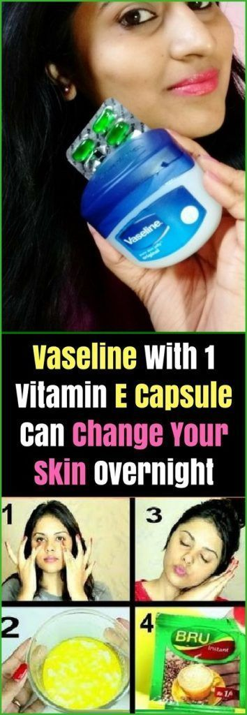 Vaseline With 1 Vitamin E Capsule Can Change Your Pores and skin In a single day